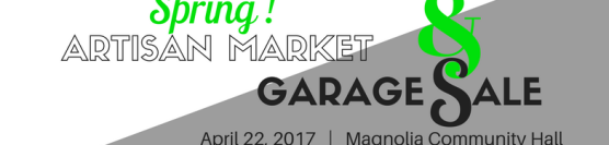 Artisan Market & Garage Sale 2017 Coming on April 22