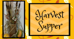Harvest Supper Sept 29, 2019